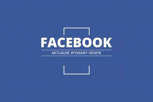 Aktualne wymiary grafik na Facebooku (FB)